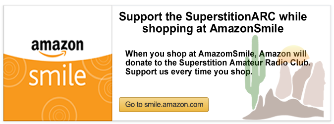 REMEMBER to Shop Smile.Amazon.com while supporting the Superstition Amateur Radio Club. This promo is good for 15% and active through January 31st, 2019...