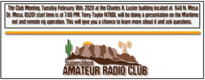 Superstition ARC February Club Meeting - February 19th, 2018 at 640 N. Mesa Drive at the Charles K. Luster Building - From 7:00 PM to 9:00 PM - The presentation will be on Mesh Networking given by Steve Estes KB7KWK. Learn more about it and ask questions...