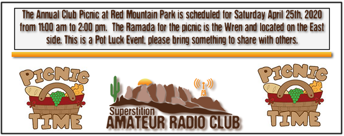 Superstition ARC Special Event. Annual Club Picnic Saturday April 20th, from 11:00 am to 2:00 pm. at Red Mountain Park, the Ramads will be announced once it gets reserved