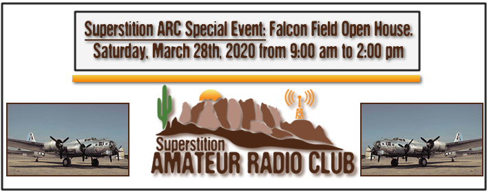 Superstition ARC Special Event Falcon Field Open House Saturday March 30th, 2018 From 9:00 am to 2:00 pm...