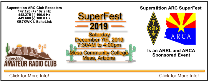 The Superstition ARC SuperFest 2019 will be held on Saturday December 7th, 2019 from 7:30 AM to 4:00 PM at Mesa Community College located at 1833 W. Southern Ave, Mesa, AZ 85202. Hourly Prize drawings starting at 9:00 AM and end at 12:00 PM. Grand Prize Drawing will be at 1:00 PM with the Door Prize drawing to follow…